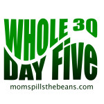 Whole 30 Day Five