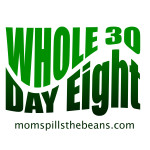 Whole 30 Day Eight