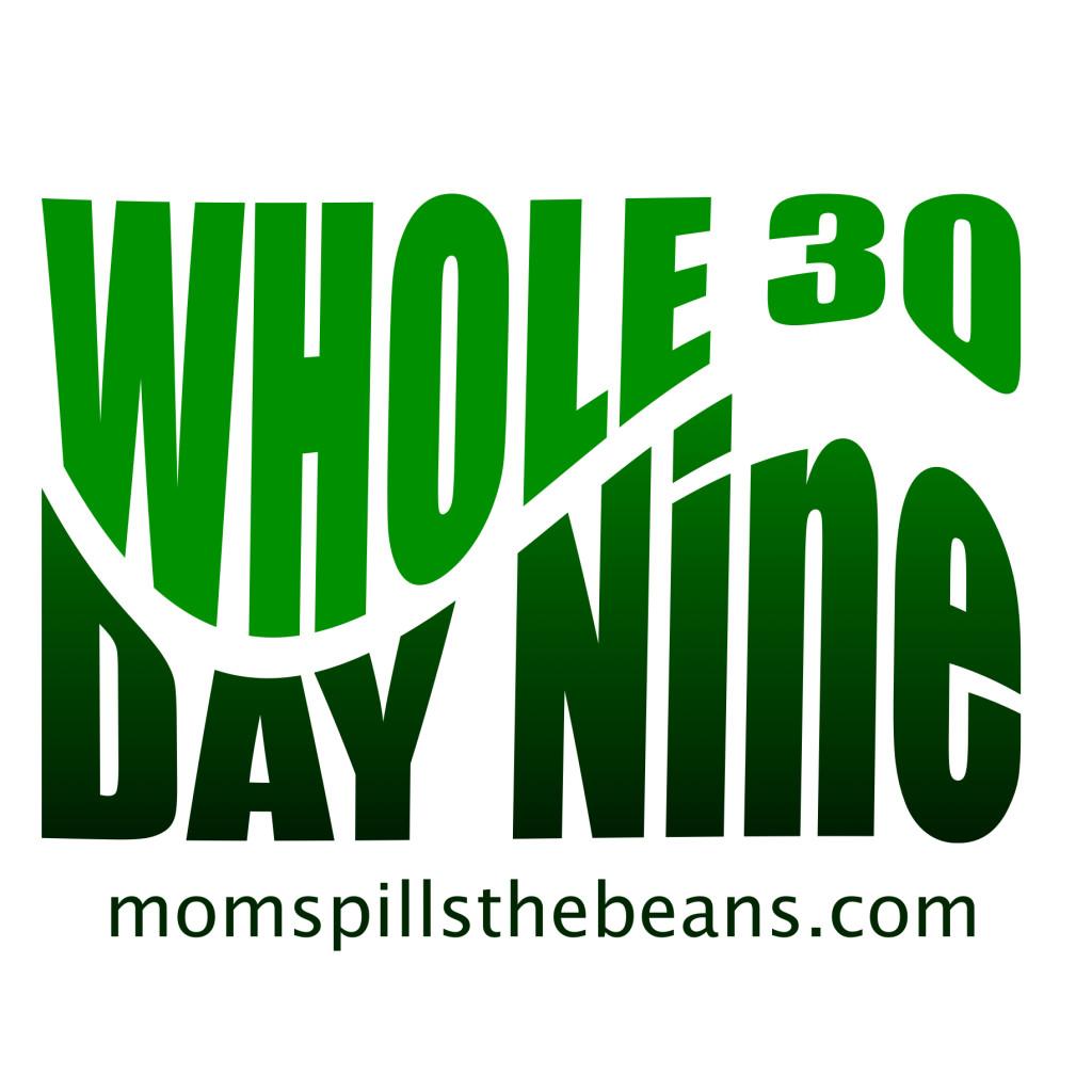 Whole 30 Day Nine