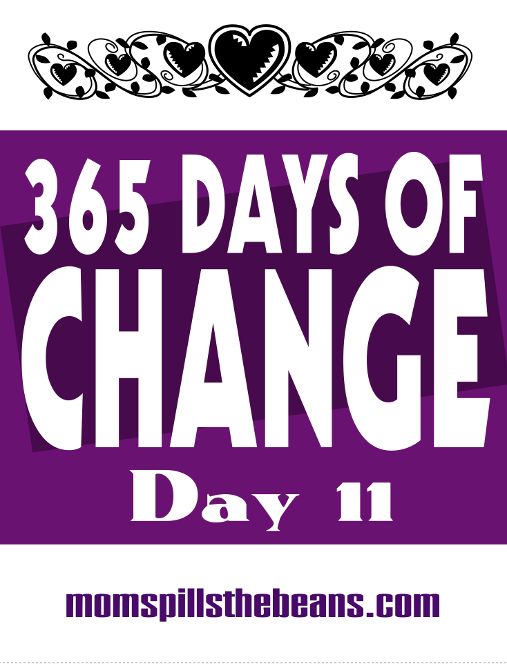 365 Days of Change Day 11